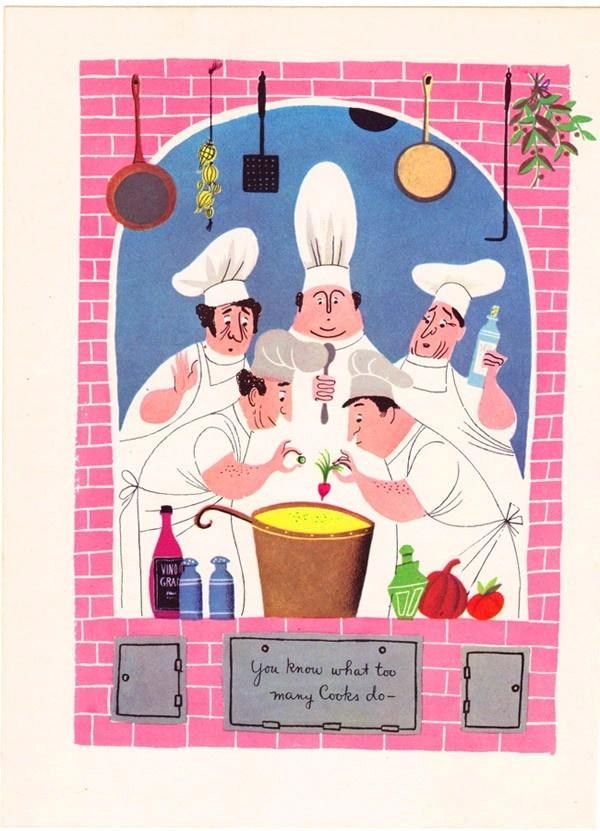 too many cooks. . .