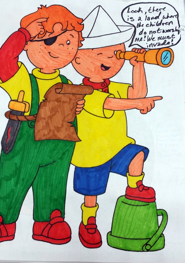 Conquest Caillou: Proponent of imperialism or just power-crazed toddler?